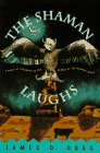 The Shaman Laughs (Shaman Mysteries) (0312136013) by Doss, James D.