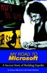 My Road to Microsoft: One Woman's Success Story (1413401066) by Soraya Bittencourt