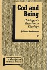 img - for God and Being: Heidegger's Relation to Theology (Contemporary Studies in Philosophy and the Human Sciences) book / textbook / text book