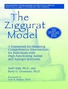 Ziggurat Model: Framework for Designing Comprehensive Interventions for Individuals W/High-Functioning Autism & Asperger Syndrome