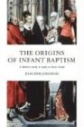 The Origins of Infant Baptism: A Further Study in Reply to Kurt Aland (1592445403) by Jeremias, Joachim