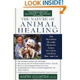 img - for The Nature of Animal Healing : The Definitive Holistic Medicine Guide to Caring for Your Dog and Cat by Martin Goldstein (Jun 6, 2000) (PAPERBACK) book / textbook / text book