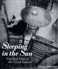 Sleeping in the Sun: Carefree Cats of the Greek Islands (0500018227) by Silvester, Hans