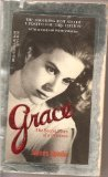 Grace: The Secret Lives of a Princess. An Intimate Biography of Grace Kelly