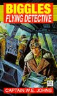 Biggles: Flying Detective (Red Fox Older Fiction) (0099394618) by W.E. Johns