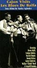 Cajun Visits & Les Blues De Balfa [VHS]