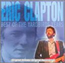 Eric Clapton - Best Of The Yardbirds Years (CD-1) - Zortam Music