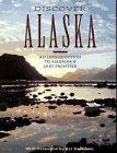 Discover Alaska: An Introduction to America's Last Frontier (0882404121) by Davidson, Art