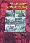 Geschichte der Musikerziehung: Eine K...
