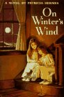 On Winter's Wind: A Novel (0316359785) by Hermes, Patricia