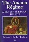 Ancien Regime (History of France) (0631170286) by Le Roy Ladurie, Emmanuel