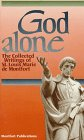 God Alone: The Collected Writings of...