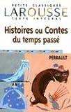 Histoires Ou Conte Du Temps Passe (Petits Classiques Larousse Texte Integral) (French Edition)