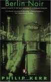 Berlin Noir (March Violets, The Pale Criminal and A German Requiem) (Penguin Crime/Mystery) noir