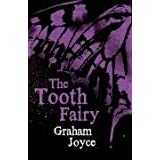 The Tooth Fairyby Graham Joyce
