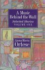 A Music Behind the Wall: Selected Stories, Vol. 1 (0929701399) by Anna Maria Ortese