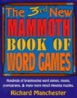 The 3rd New Mammoth Book of Word Games: Hundreds of Brainteasing Word Games, Mazes, Cryptograms, and Many More Pencil Pleasing Puzzles (0884863220) by Richard Manchester