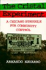 The Cristal Experiment: A Chicano Struggle for Community...