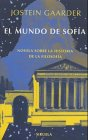 El Mundo de Sofia/ Sophie's World: Novela Sobre La Historia De La Filosofia / a Novel About the History of Philosophy (8478443223) by Gaarder, Jostein