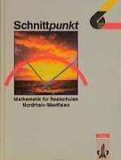 Schnittpunkt - Ausgabe für Nordrhein-Westfalen. Mathematik für Realschulen: Schnittpunkt, Ausgabe Nordrhein-Westfalen, EURO, Klasse 6
