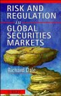 Risk and regulation in global securities markets