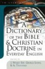 img - for A Dictionary of the Bible and Christian Doctrine in Everyday English book / textbook / text book