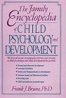 The family encyclopedia of child psychology and development /
