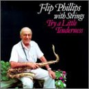 echange, troc Flip Phillips - Try a Little Tenderness