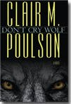 Dont Cry Wolf, CLAIR POULSON