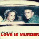 Love Is Murder Michael Hall