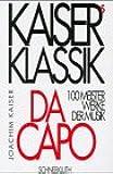 Kaisers Klassik. Da Capo - 100 Meisterwerke der Musik