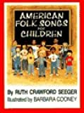 American Folk Songs for Children, in Home, School and Nursery School: A Book for Children, Parents and Teachers
