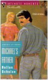 Michael's Father (American Hero) (Silhouette Intimate Moments No. 565), Dallas Schulze
