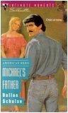 Michael's Father (American Hero) (Silhouette Intimate Moments No. 565), Dallas Schulze