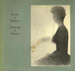Seurat to Matisse: Drawing in France-Selections from the Collection of the Museum of Modern Art