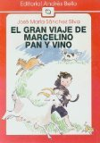 img - for El Gran Viaje De Marcelino Pan Y Vino book / textbook / text book