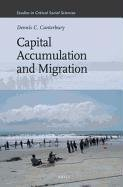 Capital Accumulation and Migration (Studies in Critical Social Sciences (Brill Academic))
