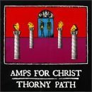 Thorny Path by Amps for Christ (1997-04-22)