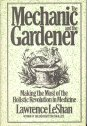 The Mechanic and the Gardener (0030595177) by Leshan, Lawrence