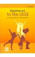 Reaching Out to the Child: An Integrated Approach to Child Development
