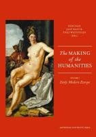 The Making of the Humanities: Volume I: Early Modern Europe