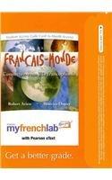 MyFrenchLab with Pearson eText -- Access Card -- for Francais-Monde: Connectez-vous á la francophonie (one semester acc