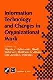 Information Technology and Changes in Organizational Work (IFIP Advances in Information and Communication Technology)