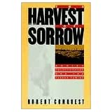 Harvest of Sorrow: Soviet Collectivization and the Terror Famineby Robert Conquest