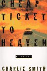 Cheap Ticket to Heaven: A Novel