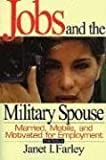 Jobs and the Military Spouse: Married, Mobile, and...