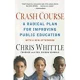Crash Course: A Radical Plan for Improving Public Education ~ Chris Whittle