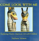 Come Look With Me: Exploring Native American Art With Children (Come Look With Me Series)