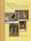 img - for Understanding Motor Development: Infants, Children, Adolescents, Adults book / textbook / text book