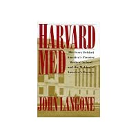 Harvard Med: The Story Behind America's Premier Medical School and the Making of America's Do ctors